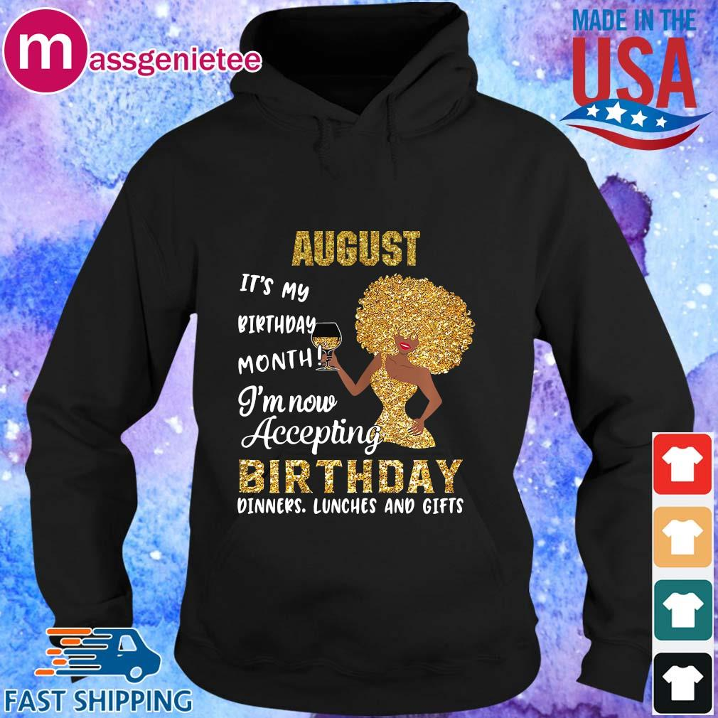 Woman august it's my birthday month I'm now accepting birthday s Hoodie den