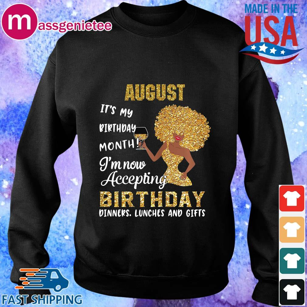 Woman august it's my birthday month I'm now accepting birthday s Sweater den