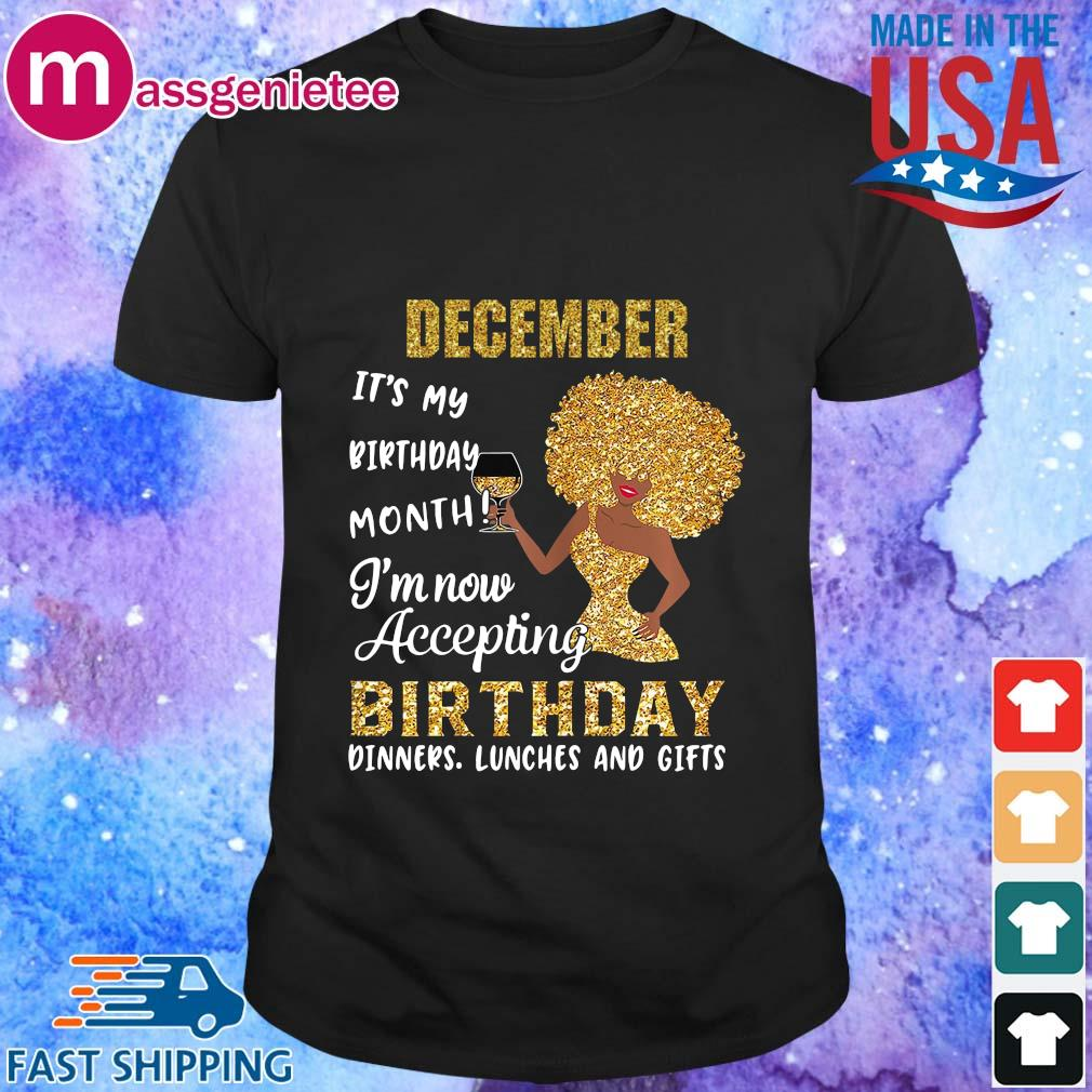 Woman december it's my birthday month I'm now accepting birthday shirt