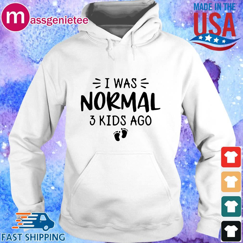 I was normal 3 kids ago s Hoodie trang