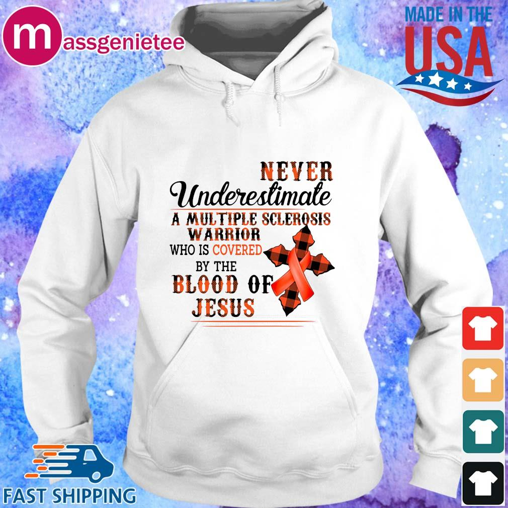 Never underestimate a multiple sclerosis warrior who is covered by the blood of Jesus s Hoodie trang