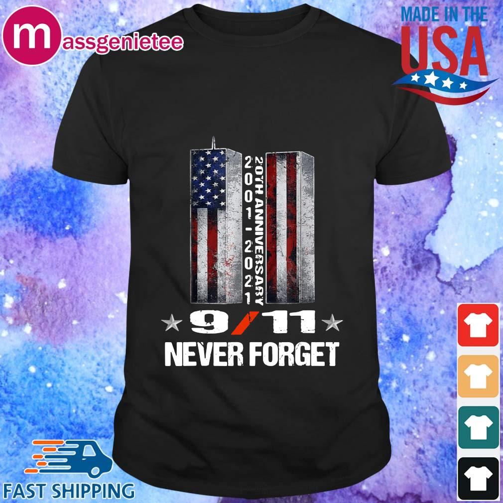 20Th Anniversary 2001-2021 9 11 Never Forget Shirt Masswerks Store