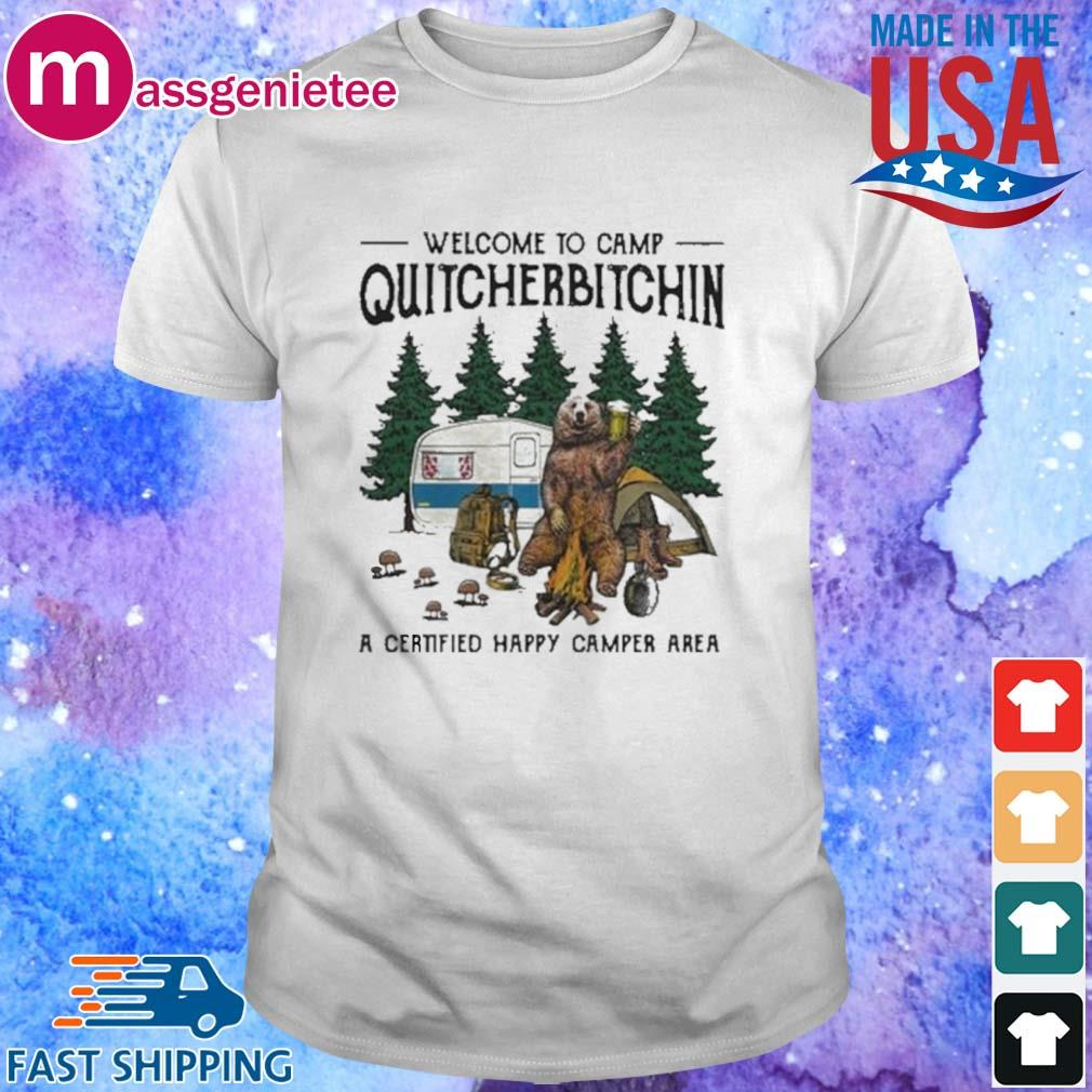 Bear welcome to camp quitcherbitchin a certified happy camper area shirt