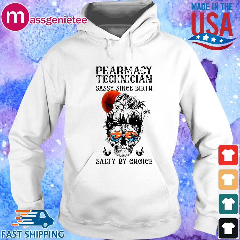 Skull sugar pharmacy technician sassy since birth salty by choice sunset shirts Hoodie trang