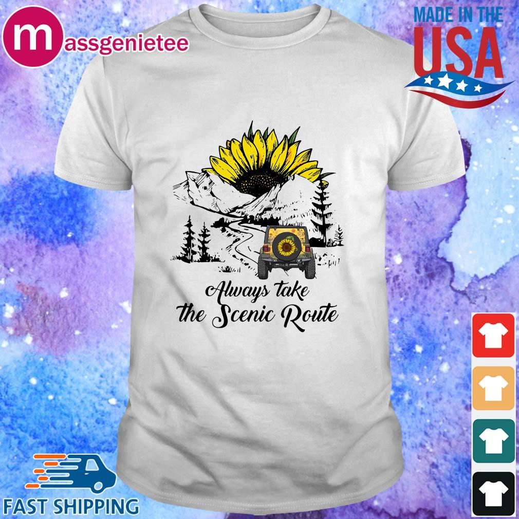 Sunflower always take the scenic route shirt