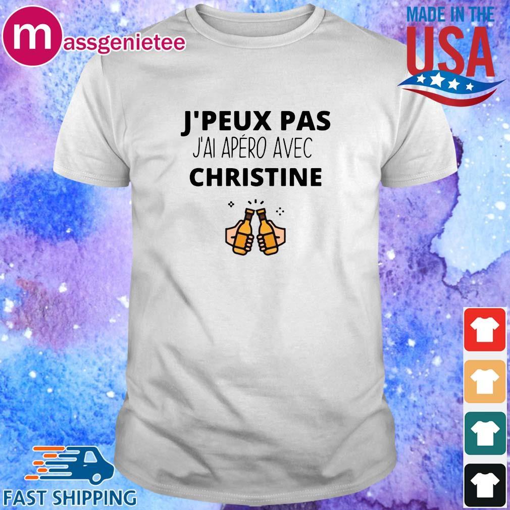 J_peux pas j_ai apero avec christine shirt