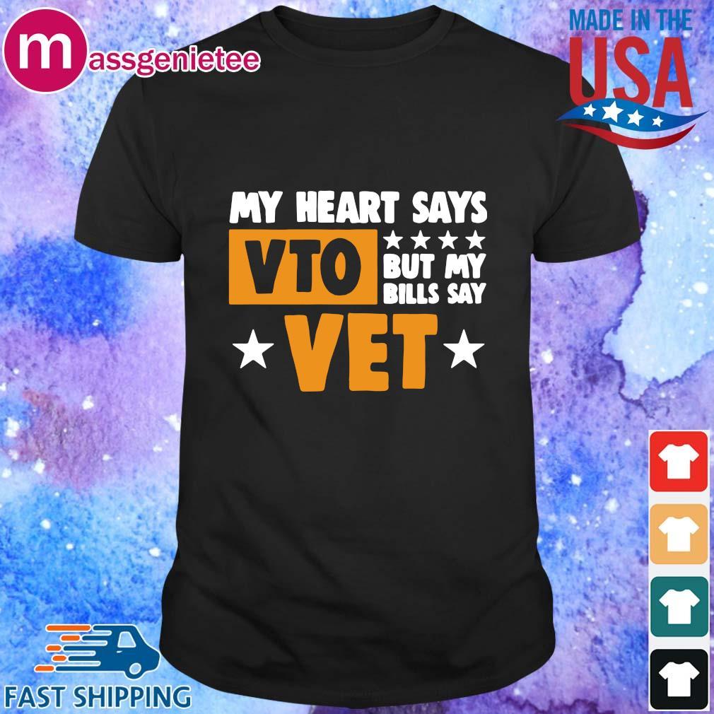 My heart says VTO but my bills say vet shirt