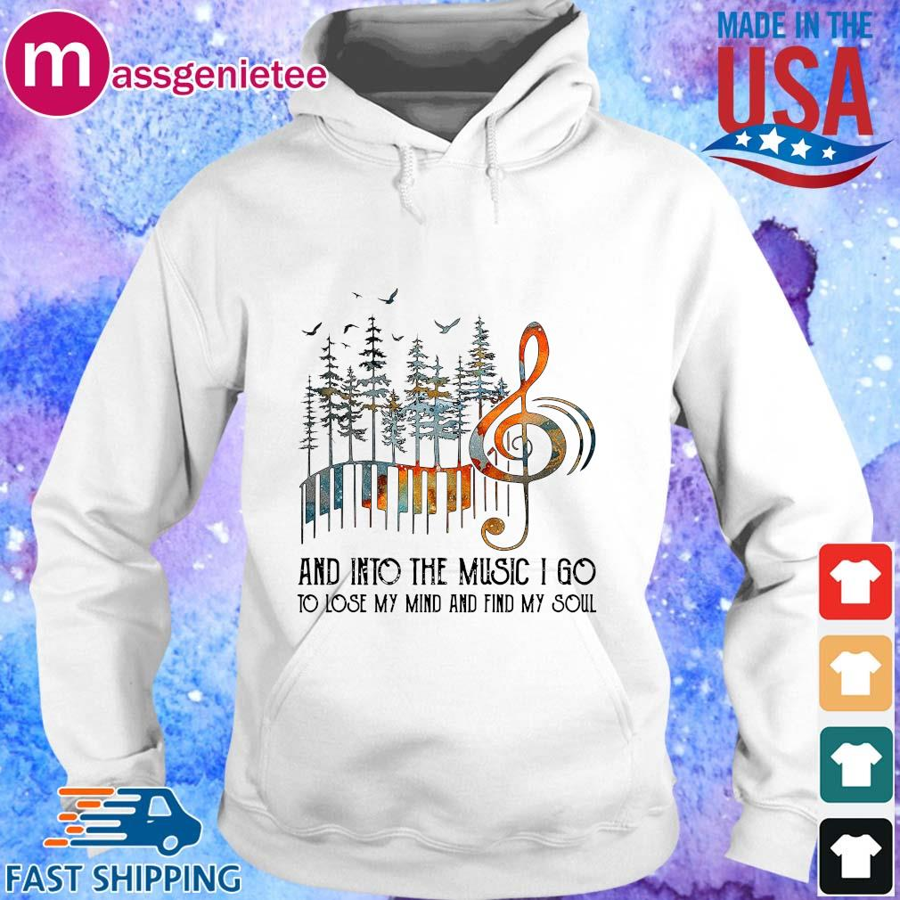 And into the Music I go to lose my mind and find my soul s Hoodie trang