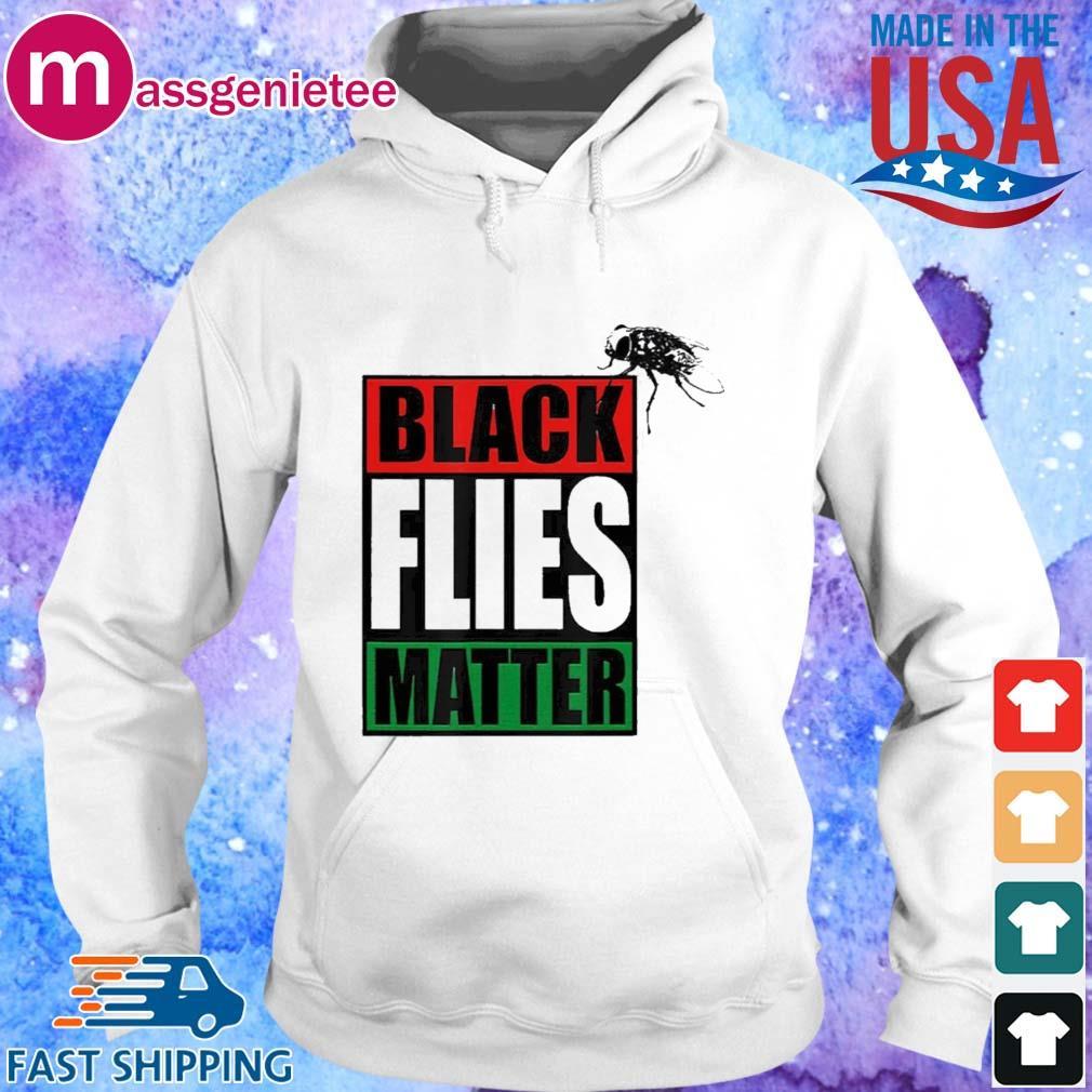 Black Flies Matter Shirt Hoodie trang