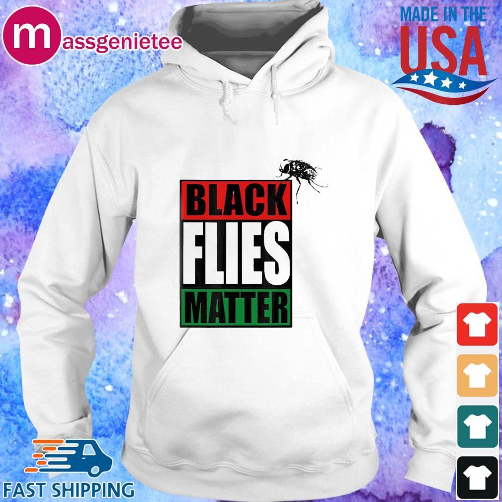 Black Flies Matter Shirts Hoodie trang