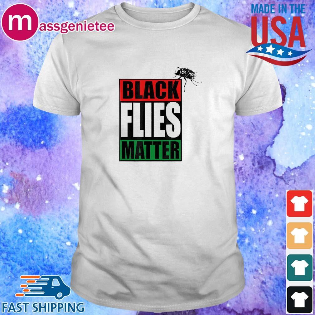 Black Flies Matter Shirts