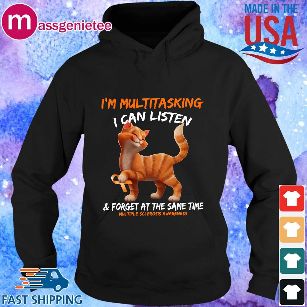 Cat I_m multitasking I can Listen and forget at the same time multiple sclerosis awareness s Hoodie den