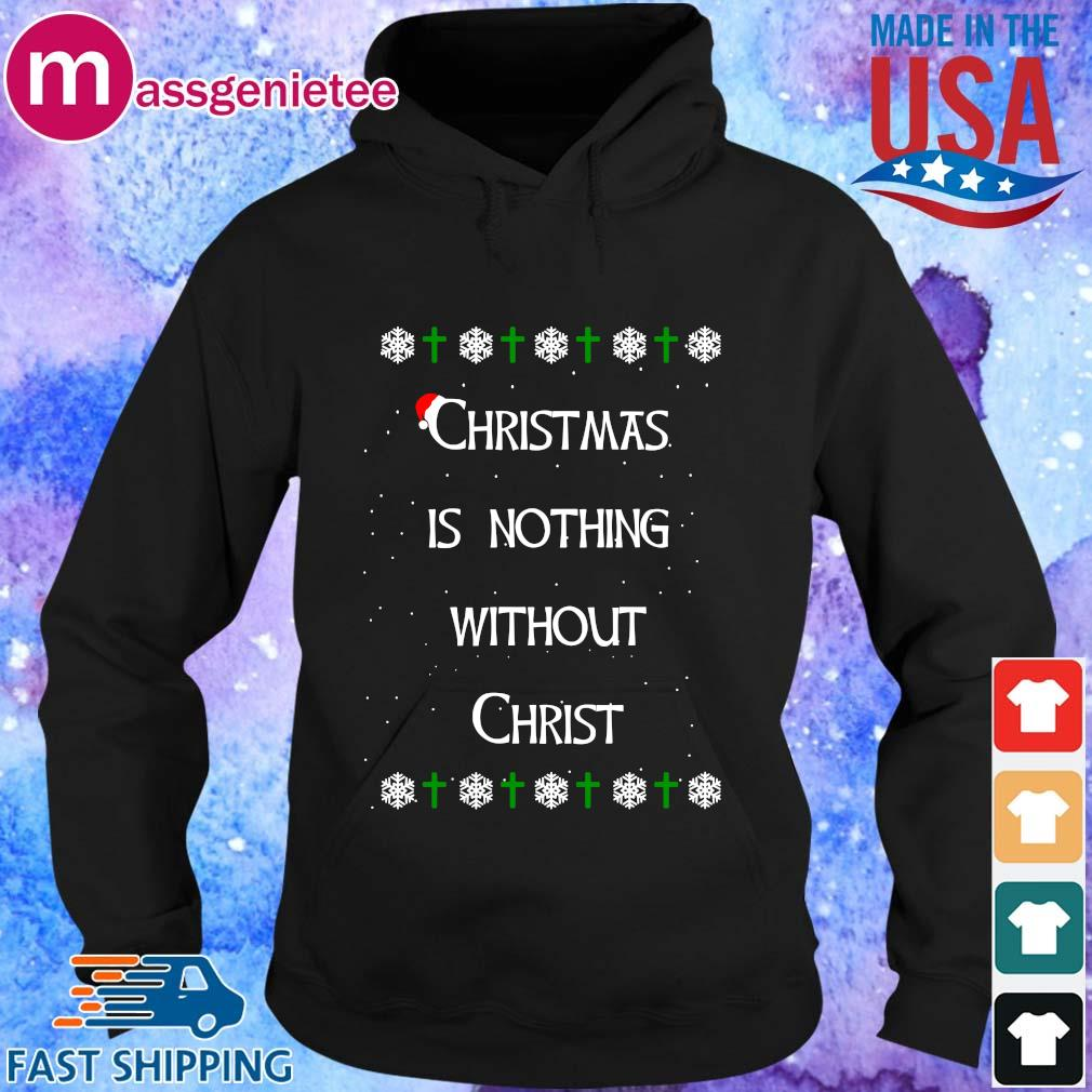 Christmas is nothing without Christ sweats Hoodie den