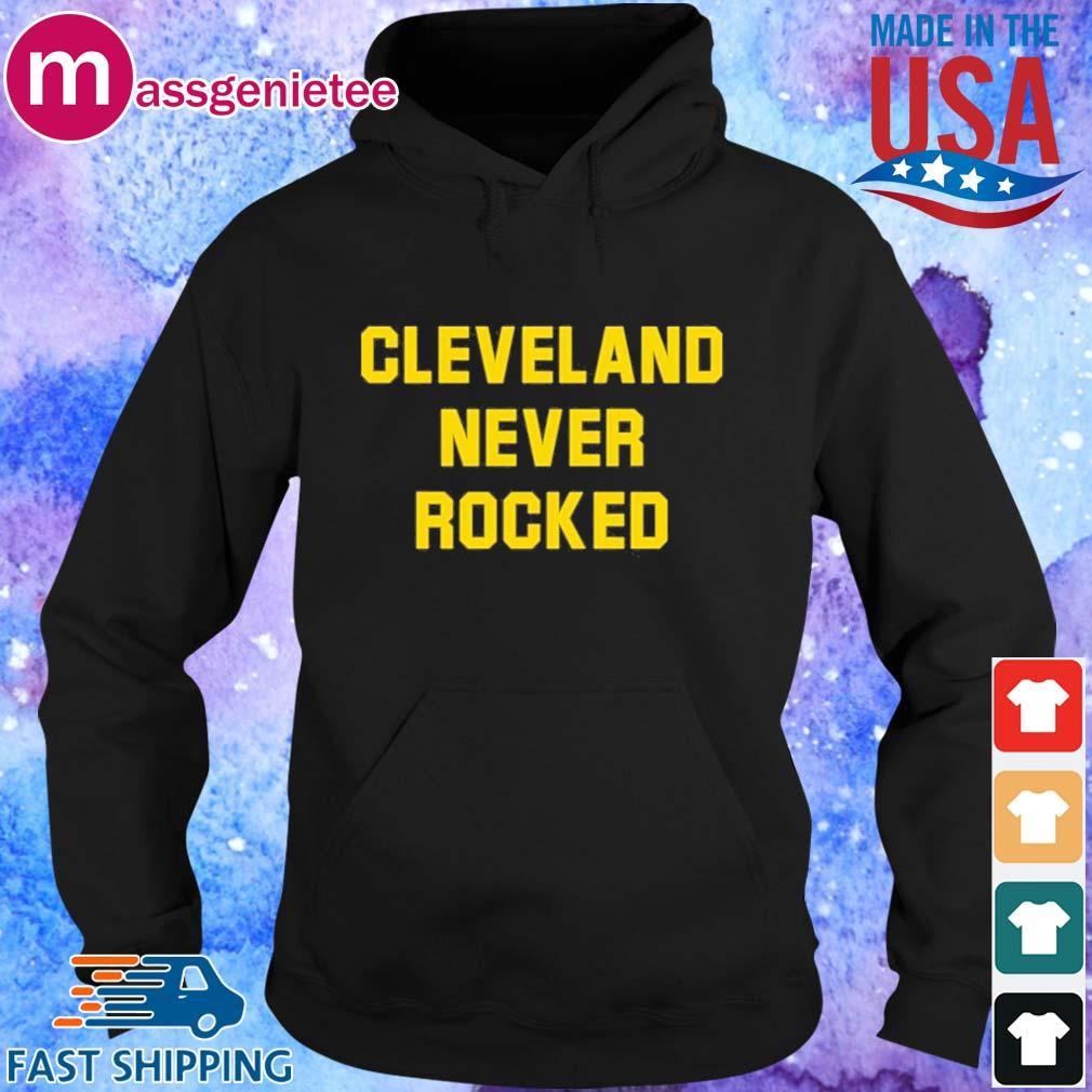 Cleveland never rocked shirt - Copy Hoodie den