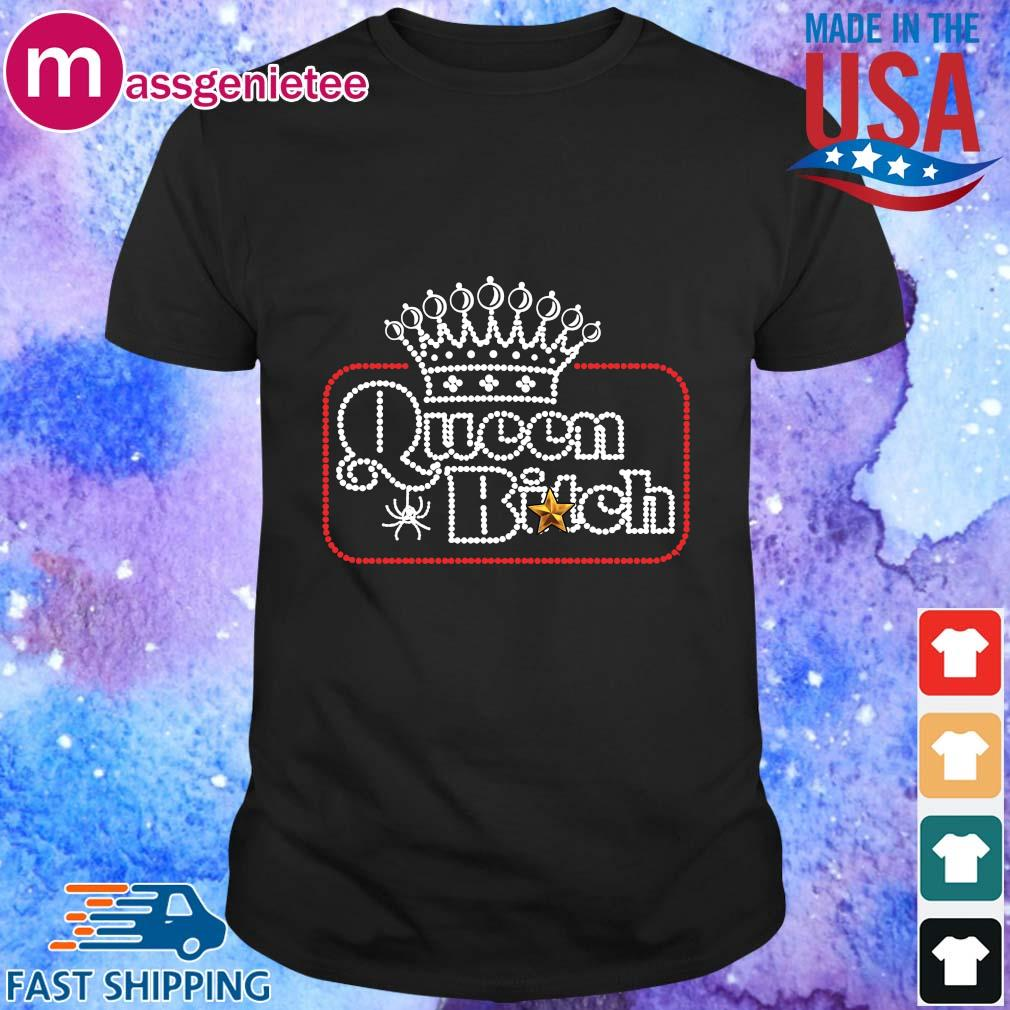 Crown Queen Bitch Diamond shirt