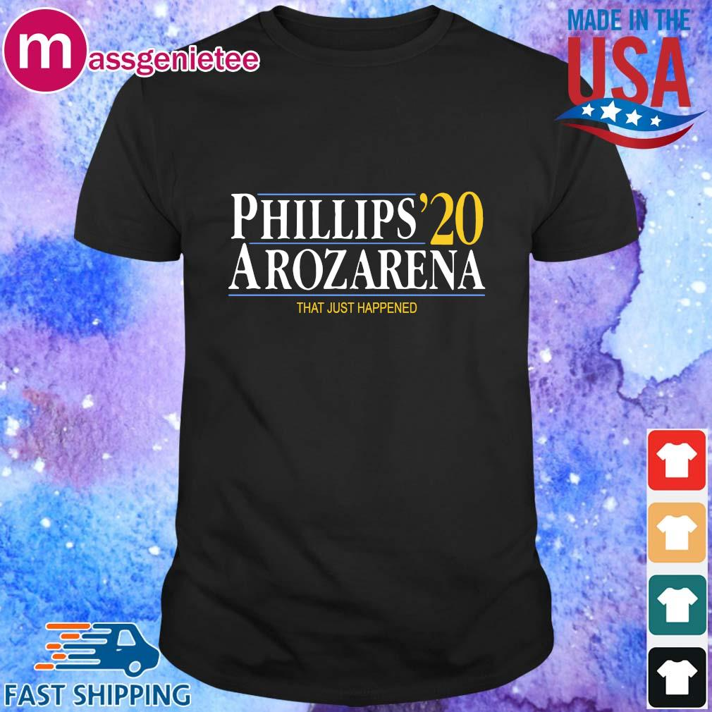 Phillips Arozarena 2020 that just happened shirt