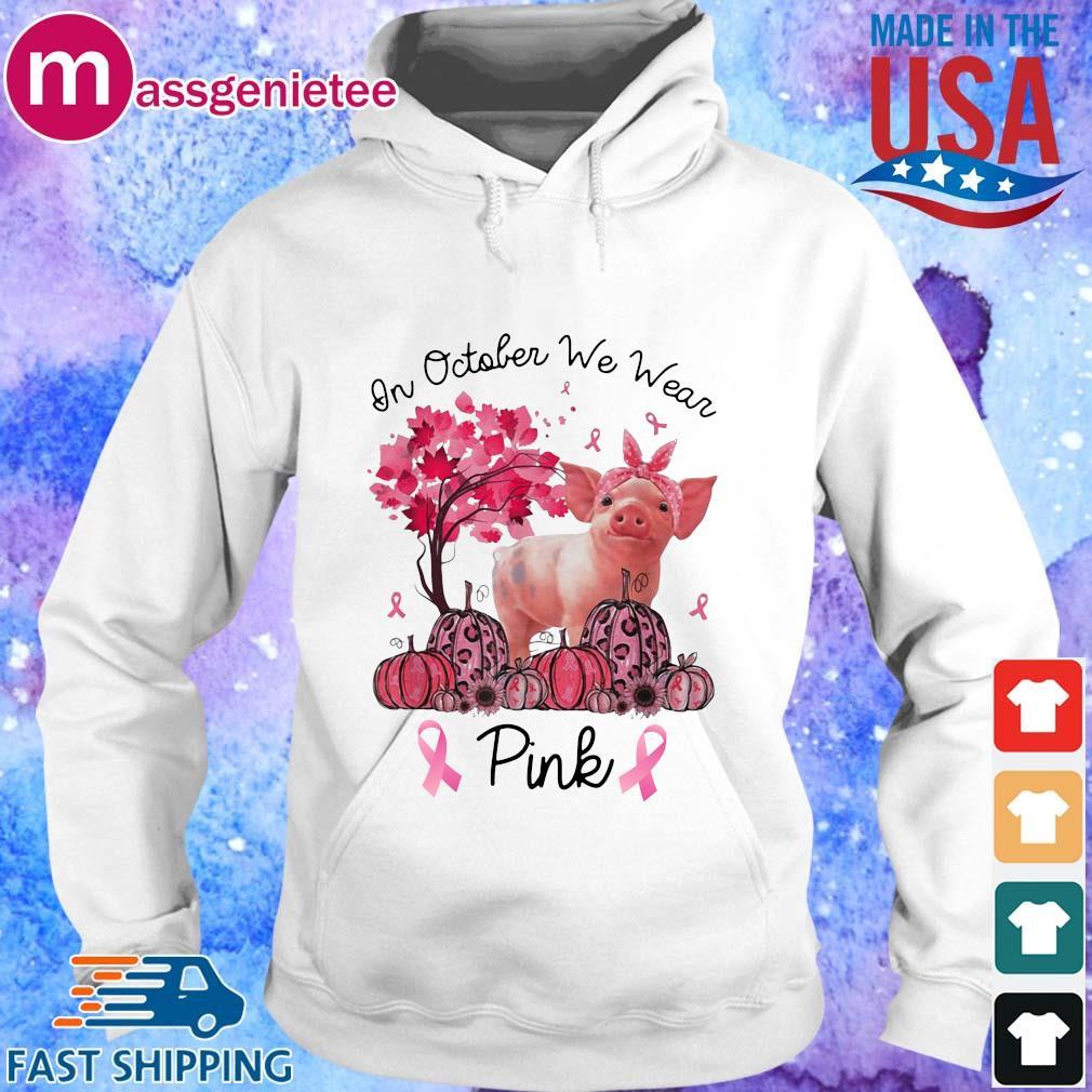 Pig in october we wear Halloween pink s Hoodie trang