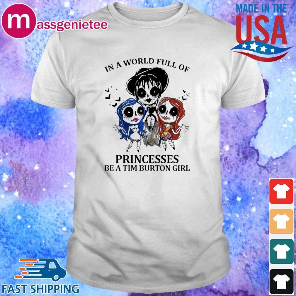 Sally in a world full of Princesses be a tim burton girl shirt