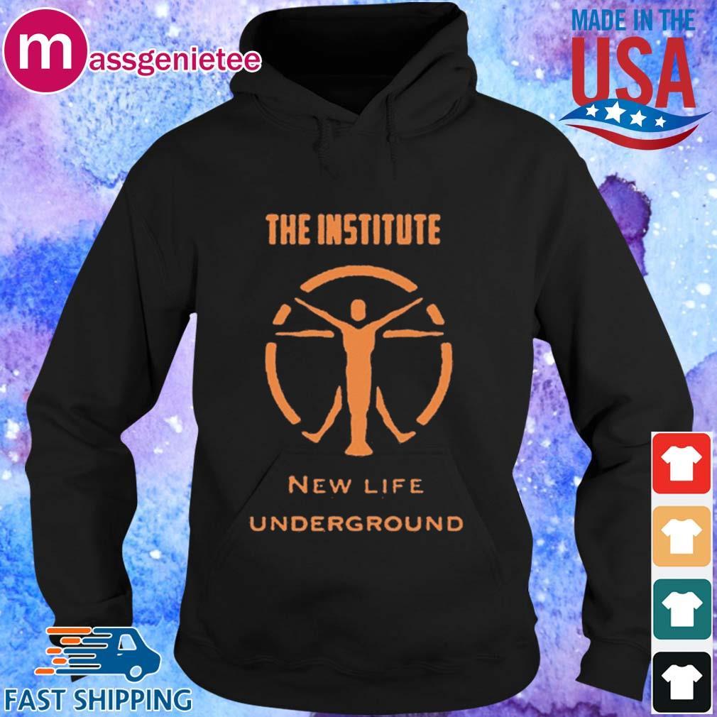 The Institute New Life Underground Shirt Hoodie den