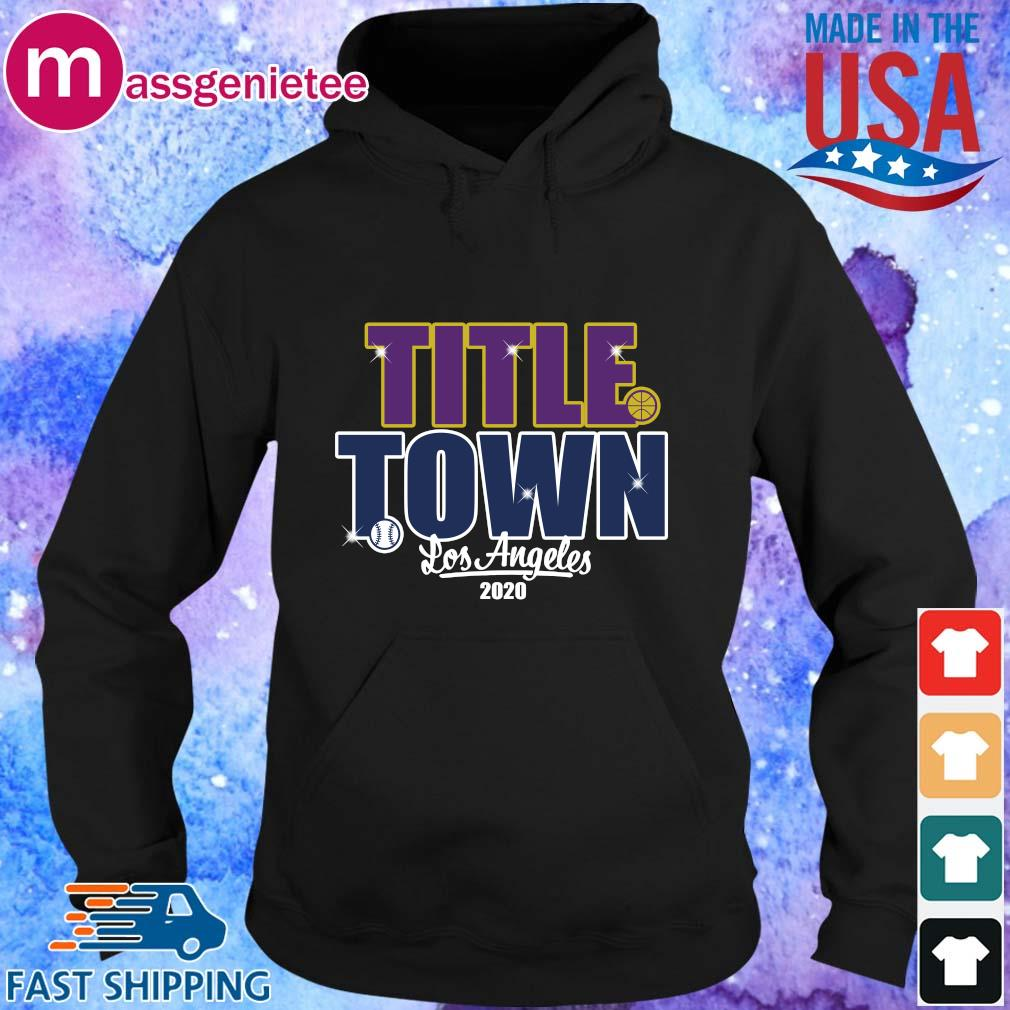 Title Town Los Angeles 2020 Shirt Hoodie den