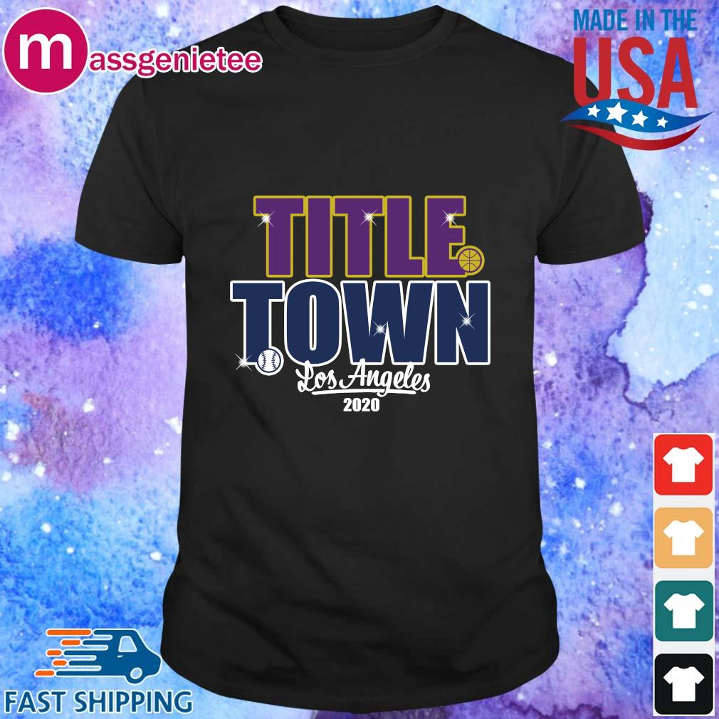Title Town Los Angeles 2020 Shirt