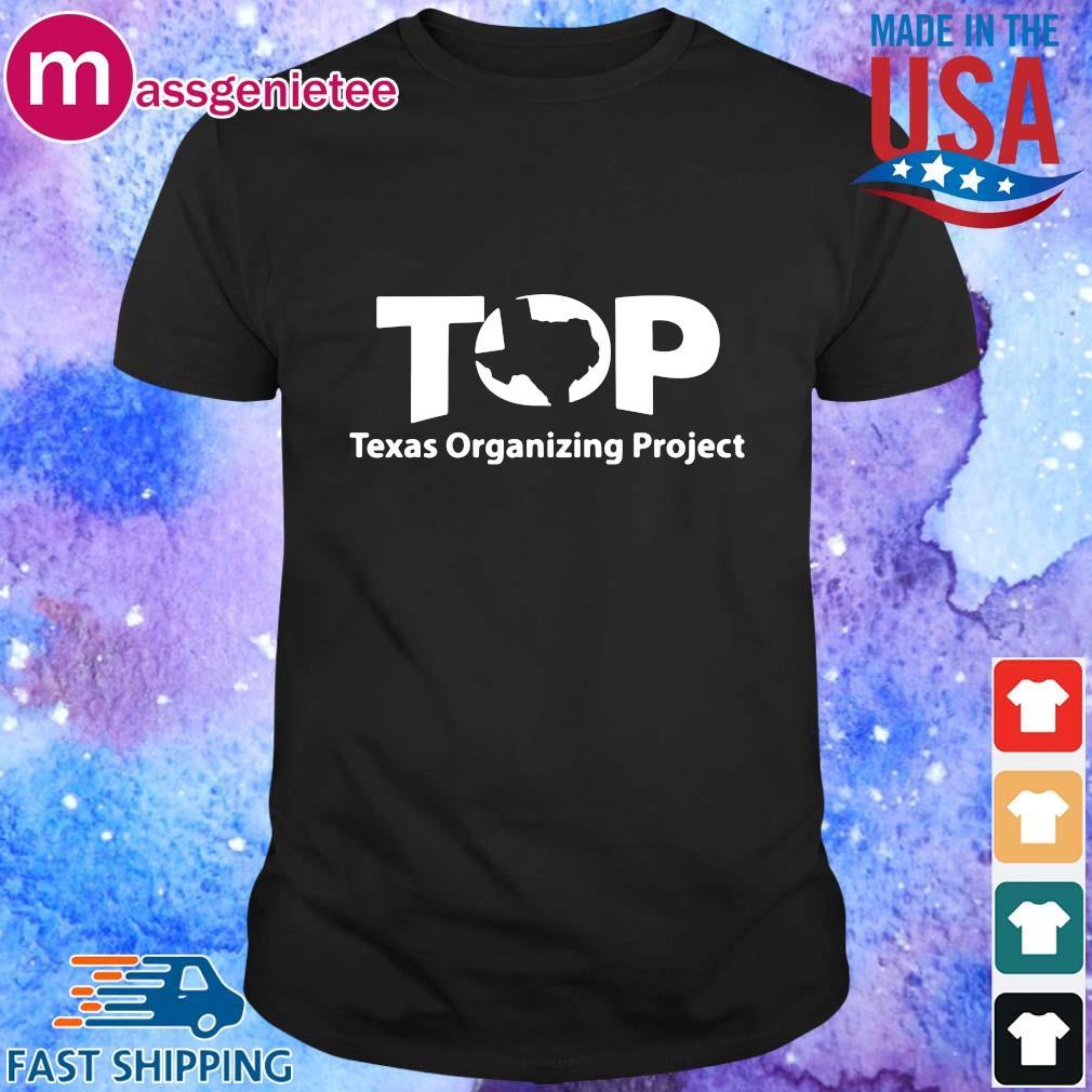 Top Texas Organizing Project shirt