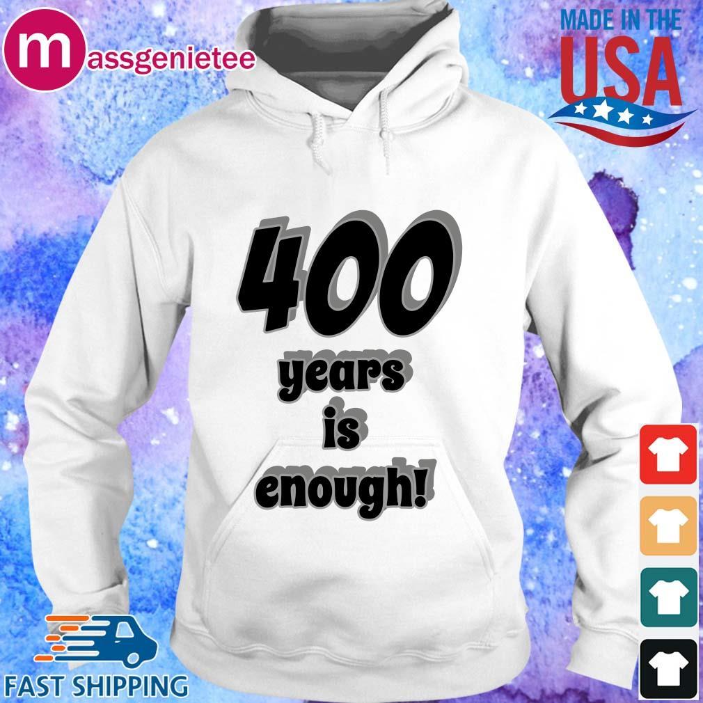 400 years is enough s Hoodie trang