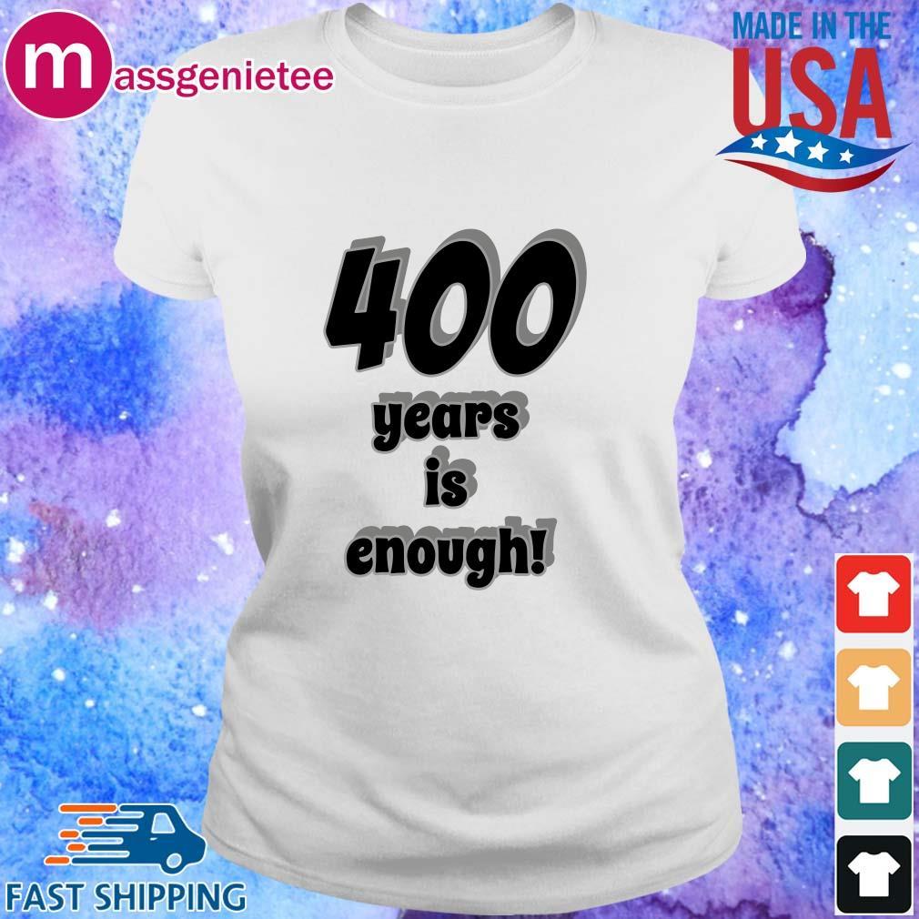 400 years is enough s Ladies trang
