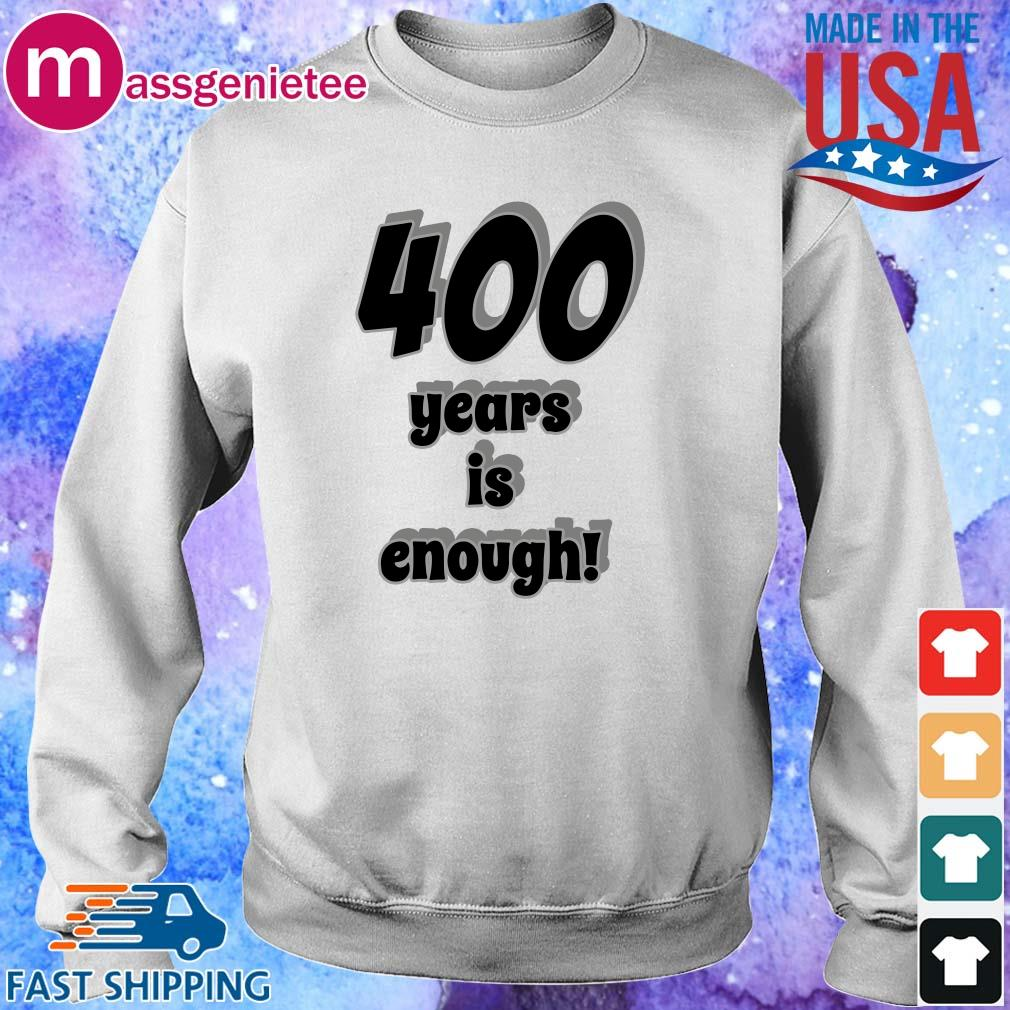 400 years is enough s Sweater trang