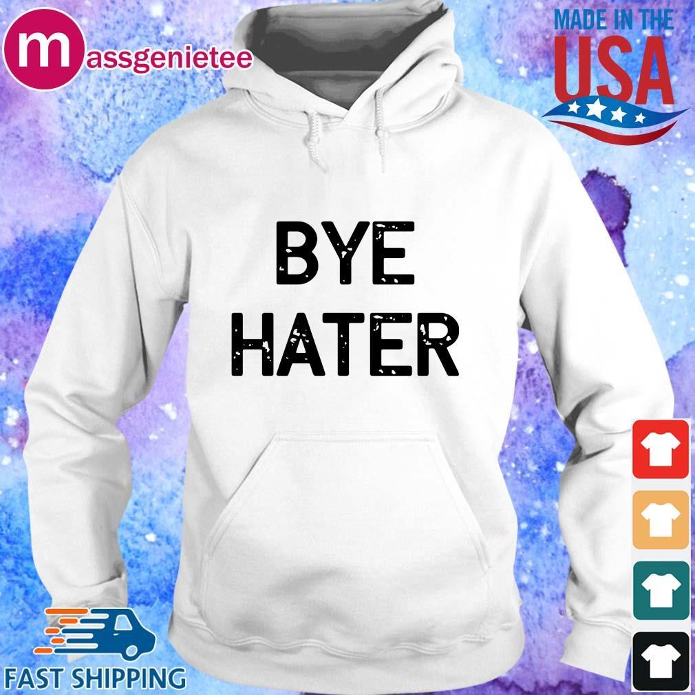 Bye hater 2020 s Hoodie trang