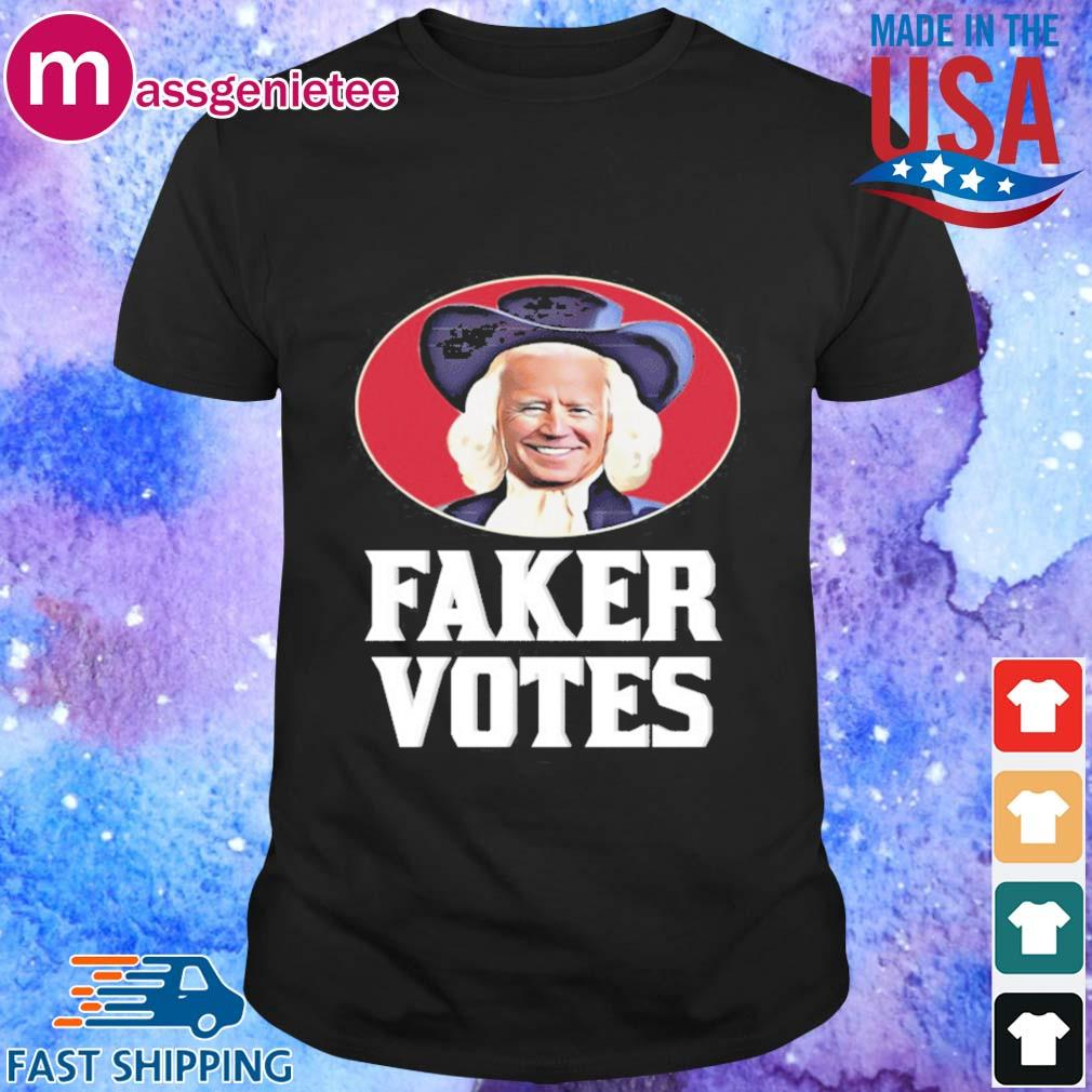 Joe Biden Faker Votes shirt