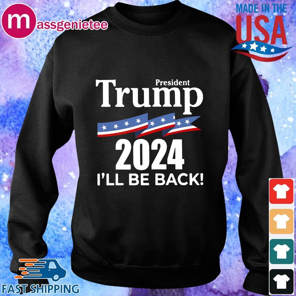 President Donald Trump 2024 I'll be back s Sweater den