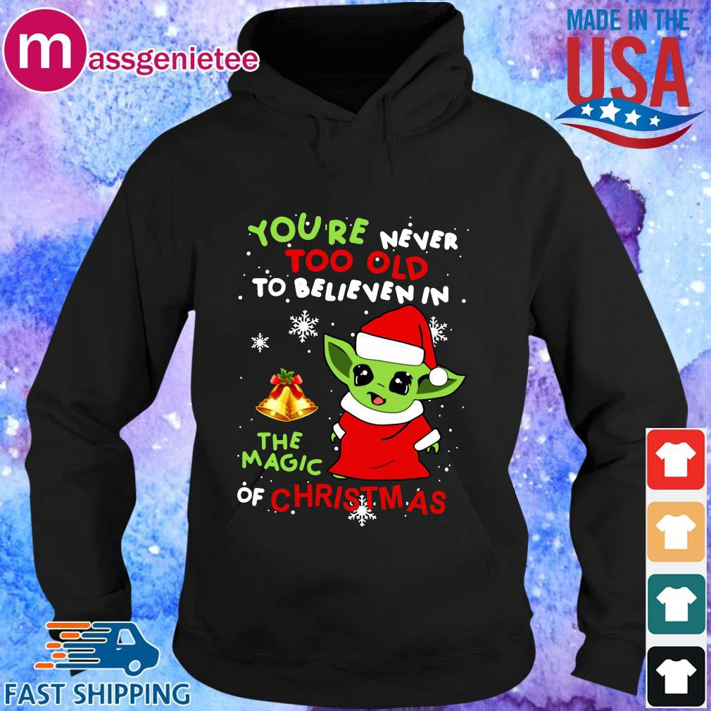 Santa Baby Yoda you_re never too old to believe in the magic of Christmas sweater Hoodie den