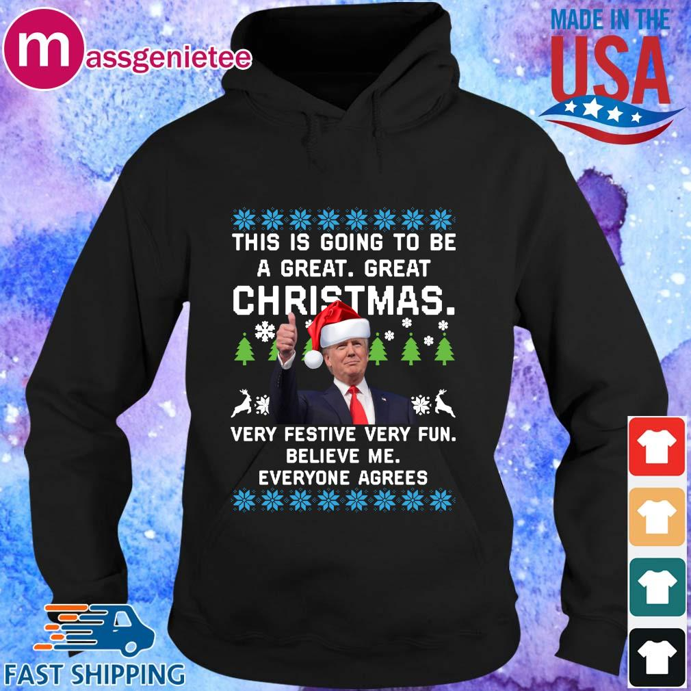 Santa Donald Trump this is going to be a great great Christmas very festive very fun believe Me everyone agrees Ugly Christmas sweater Hoodie den