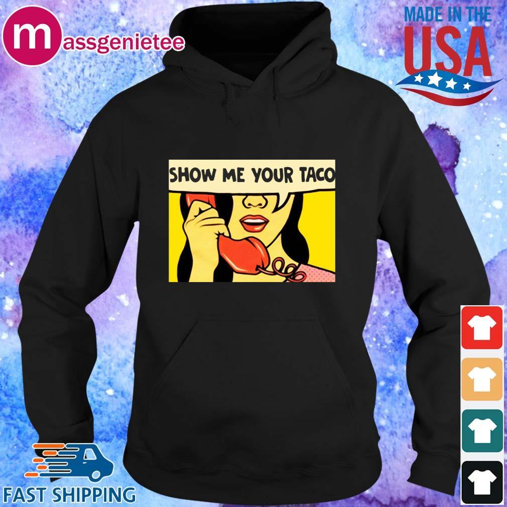 Show Me your taco woman s Hoodie den