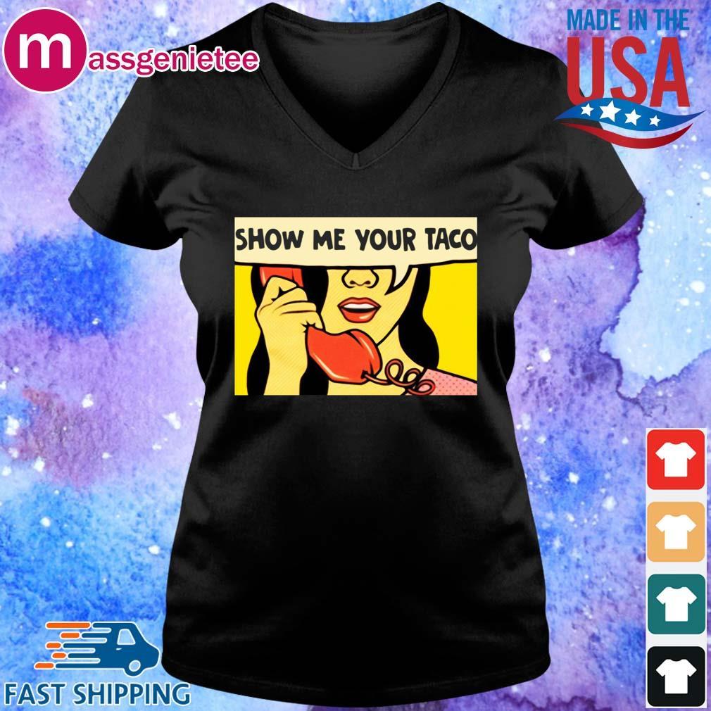 Show Me your taco woman s V-Neck den
