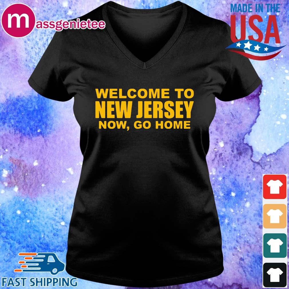 Welcome to New Jersey now go home shirt, sweats V-Neck den