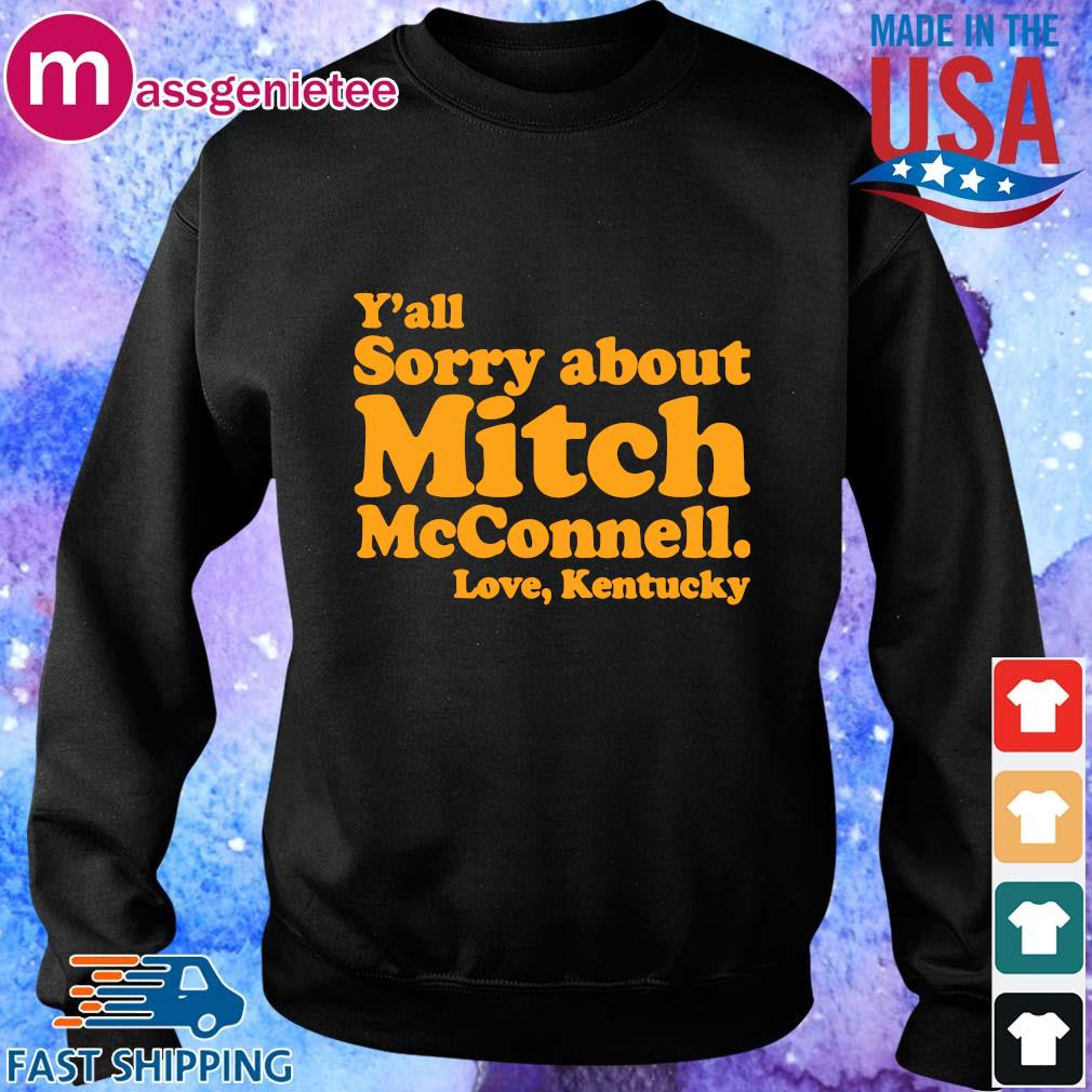 Y'all sorry about mitch mcconnell love kentucky s Sweater den