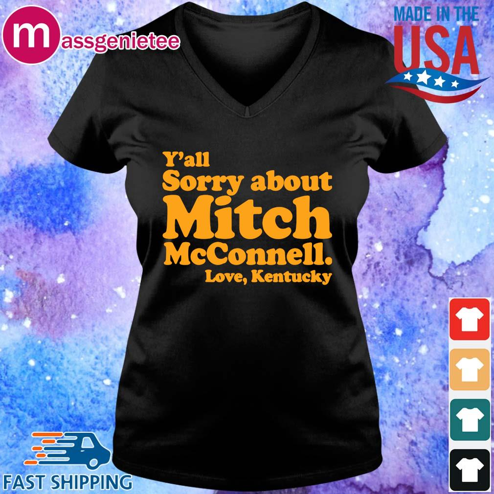 Y'all sorry about mitch mcconnell love kentucky s V-Neck den
